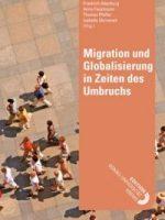Migration und Globalisierung in Zeiten des Umbruchs